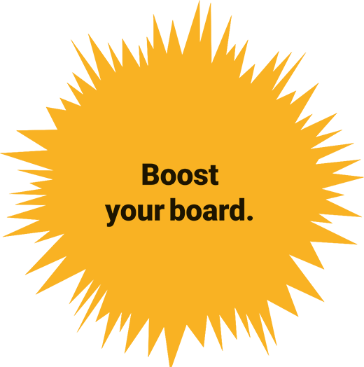 Boost your board