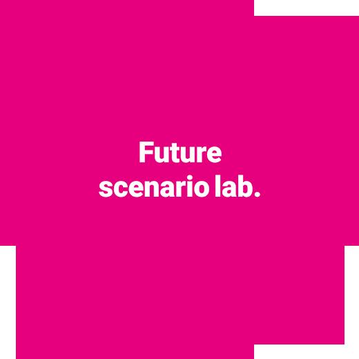 Future scenario lab.